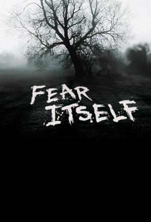 Fear Itself (2008)