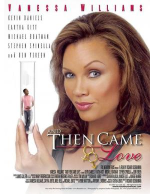 And Then Came Love (2007)