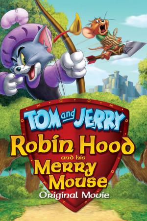 Tom & Jerry e Robin Hood (2012)
