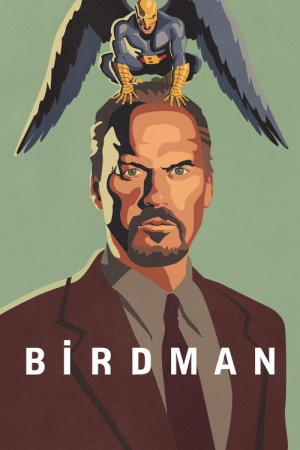 Birdman o (L'imprevedibile virtù dell'ignoranza) (2014)